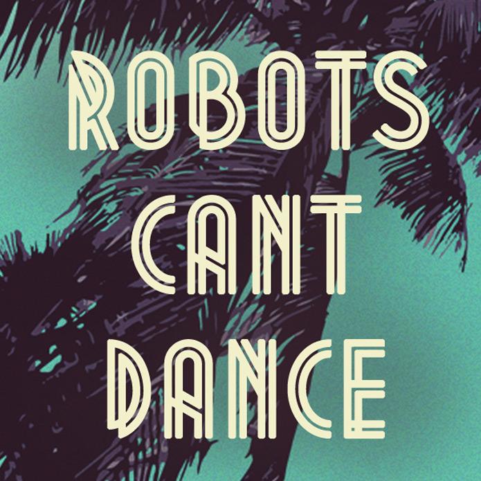 RobotsCantDance