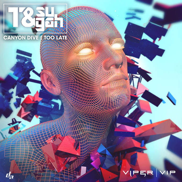 T and Sugah - Canyon Drive and Too Late - Viper VIP - Drum and Bass