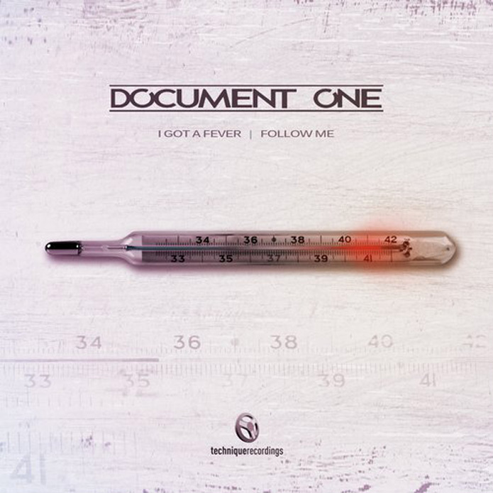 Document One - I Got A Fever and Follow Me - Technique Recordings - Drum and Bass
