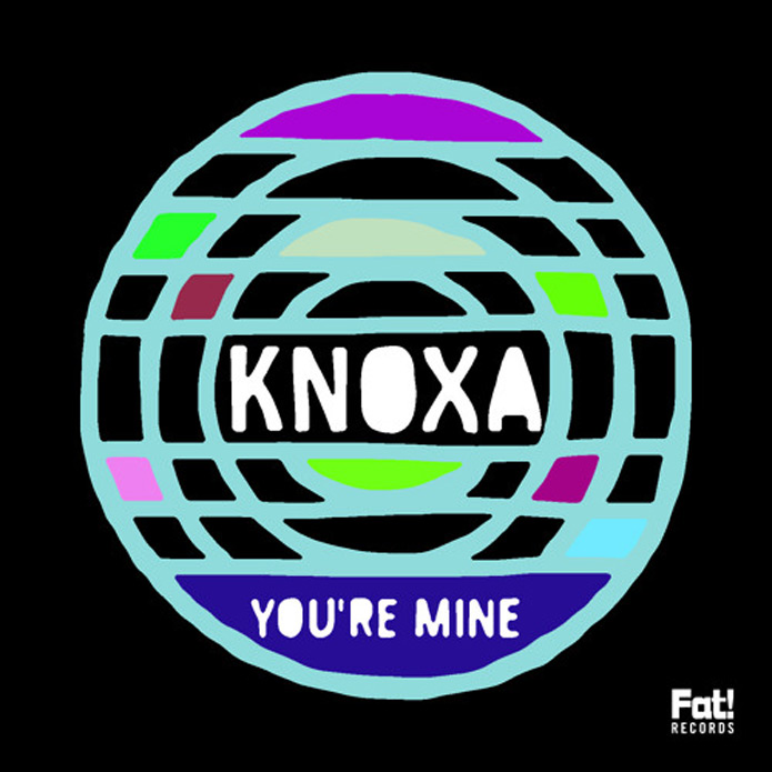 Knoxa - Youre Mine - Fat Records - House