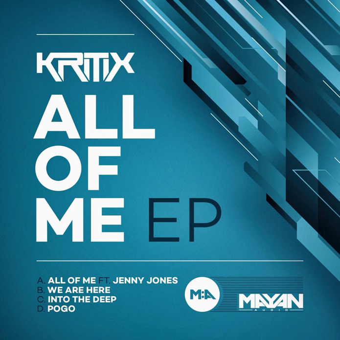 Kritix - All of Me EP - Drum and Bass - Mayan Audio
