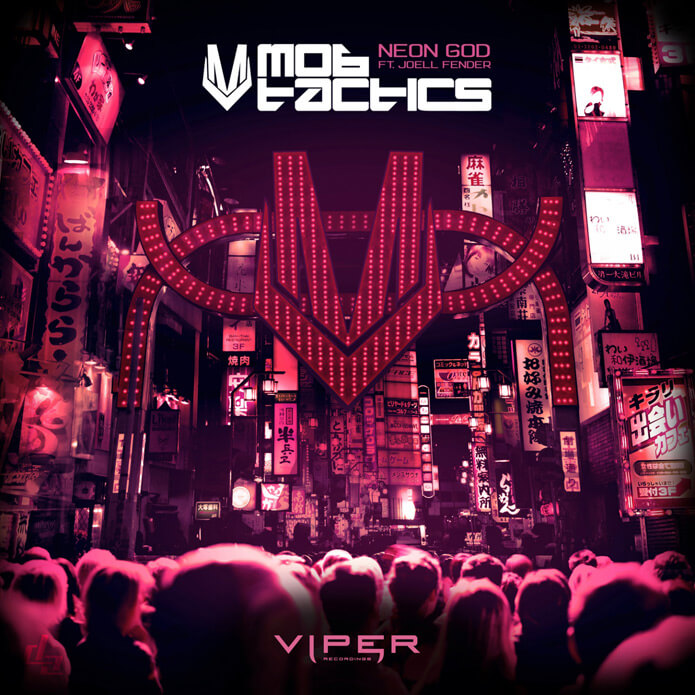 Mob Tactics - Neon God - Viper Recordings - Drum and Bass